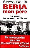 BERIA, MON PERE. Au coeur du pouvoir stalinien