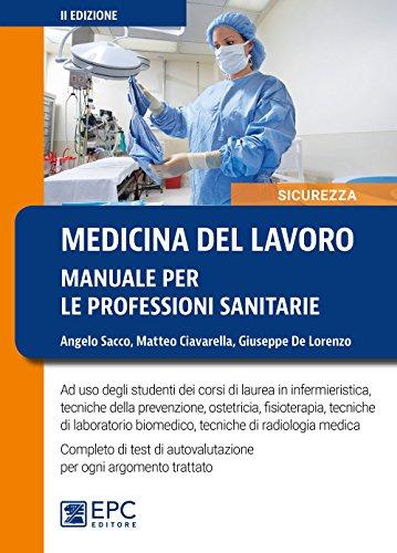 Medicina del lavoro. Manuale per le professioni sanitarie. Nuova ediz.