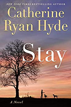 Stay by [Catherine Ryan Hyde]