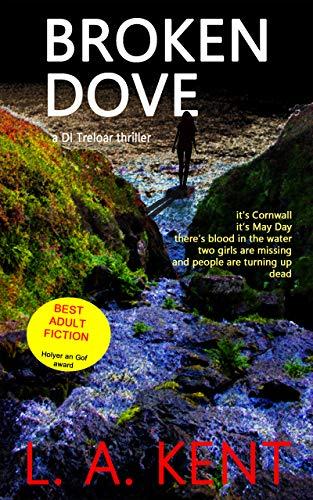 Book: Broken Dove (D I Treloar Book 2) by LA Kent