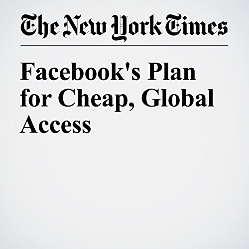Facebook's Plan for Cheap, Global Access audiobook cover art