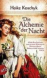 Die Alchemie der Nacht: Roman