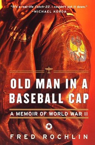 Old Man in a Baseball Cap: A Memoir of World War II (English Edition)