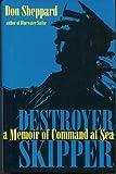Destroyer Skipper: A Memoir of Command at Sea