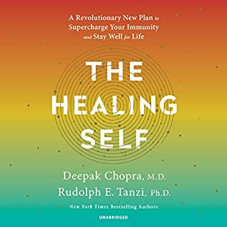 The Healing Self     A Revolutionary New Plan to Supercharge Your Immunity and Stay Well for Life              By:                                                                                                                                 Deepak Chopra M.D.,                                                                                        Rudolph E. Tanzi Ph.D.                               Narrated by:                                                                                                                                 Shishir Kurup                      Length: 12 hrs and 29 mins     279 ratings     Overall 4.6