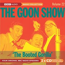 The Goon Show - Volume 22: The Booted Gorilla