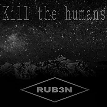 Kill the Humans