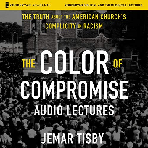 The Color of Compromise: Audio Lectures Audiobook By Jemar Tisby cover art