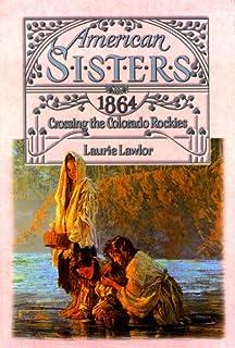 Crossing the Colorado Rockies 1864 (American Sisters)