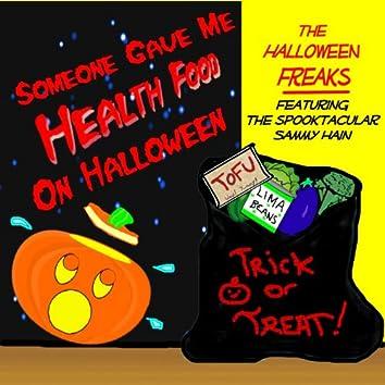 Someone Gave Me Health Food On Halloween