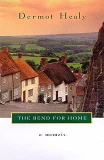 The Bend For Home: A Memoir