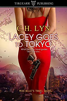 Lacey Goes To Tokyo: Miss Belle's Travel Guides by [C.H. Lyn]