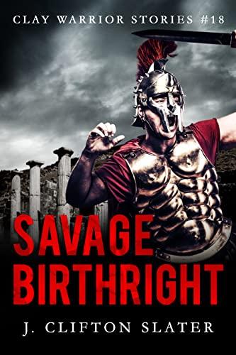 Savage Birthright (Clay Warrior Stories Book 18) (English Edition)