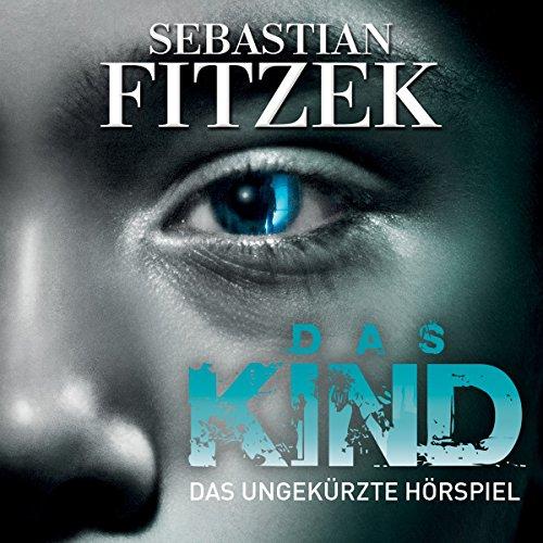 Das Kind: Das ungekürzte Hörspiel audiobook cover art