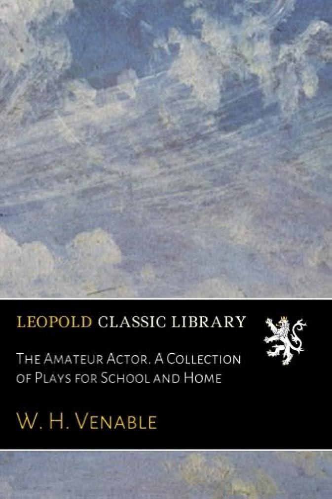また明日ねブロッサムホイッスルThe Amateur Actor. A Collection of Plays for School and Home