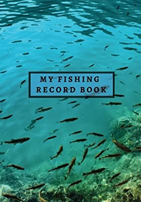 "My Fishing Record Book: Fly Fishing Journal | Fisherman Log Book Gifts | Dad, Pop, Grandma, Grandpa, Boys, Kids | 7"" x 10"" Angling Logbook: Volume 11 (Hobbies) from CreateSpace Independent Publishing Platform"