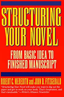 Structuring Your Novel: From Basic Idea to Finished Manuscript