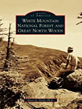 White Mountain National Forest and Great North Woods (Images of America)