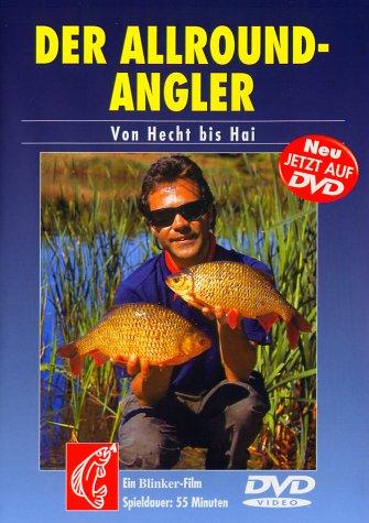 Der Allround-Angler - Von Hecht bis Hai