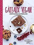 Gâteaux vegan: 30 desserts naturellement bons