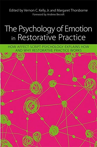 Compare Textbook Prices for The Psychology of Emotion in Restorative Practice: How Affect Script Psychology Explains How and Why Restorative Practice Works  ISBN 9781849059749 by Kelly, Vernon C.