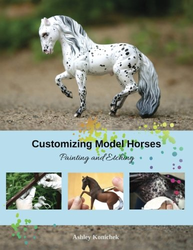 Customizing Model Horses: Painting and Etching