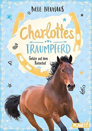 Charlottes Traumpferd 2: Gefahr auf dem Reiterhof: Pferderoman von der Bestsellerautorin