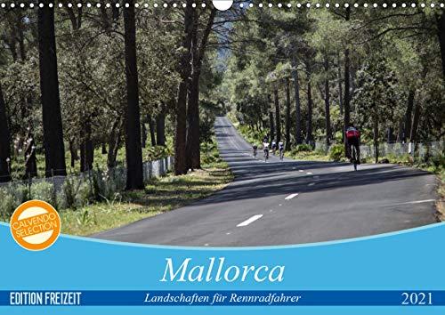 Mallorca: Die schönsten Landschaften für Rennradfahrer (Wandkalender 2021 DIN A3 quer)