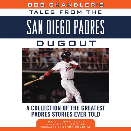 Bob Chandler's Tales from the San Diego Padres Dugout audiobook cover art