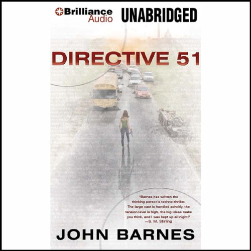 Directive 51                   By:                                                                                                                                 John Barnes                               Narrated by:                                                                                                                                 Susan Ericksen                      Length: 21 hrs and 34 mins     76 ratings     Overall 3.4