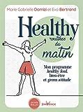 Healthy routines du matin - Mon programme healthy food, bien-être et green attitude