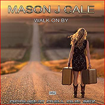 Walk On By Acoustic Chill Out Mix