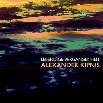 Alexander Kipnis Lebendige Vergangenheit