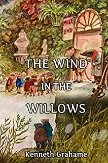 The Wind in the Willows: Classic Book by Kenneth Grahame with Illustration