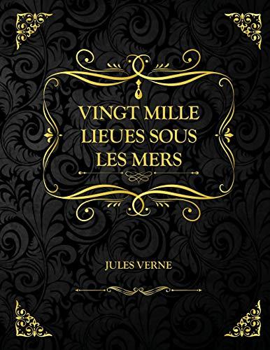 Vingt mille lieues sous les mers: Oeuvre Complète - Edition Collector - Jules Verne