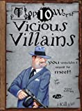 Vicious Villains: You Wouldn't Want To Meet! (Top 10 Worst)