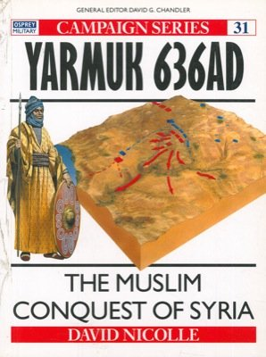 Yarmuk 636 AD. The Muslim conquest of Syria.