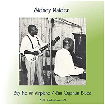 Buy Me An Airplane / San Quentin Blues (Remastered 2019)