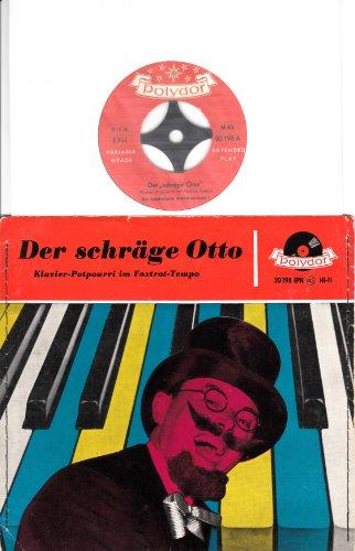 Der schräge Otto / Klavier-Potpourri im Foxtrot-Tempo / Die beschwipste Drahtkommode I / Die beschwipste Drahtkommode IV / genähte Bildhülle 1956 / Polydor # 20 198 EPH