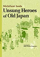 Unsung Heroes of Old Japan (JAPAN LIBRARY)