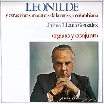 Leonilde y Otras Obras Maestras de la Musica Colombiana