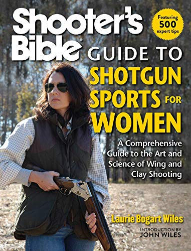 Shooter's Bible Guide to Shotgun Sports for Women: A Comprehensive Guide to the Art and Science of Wing and Clay Shooting