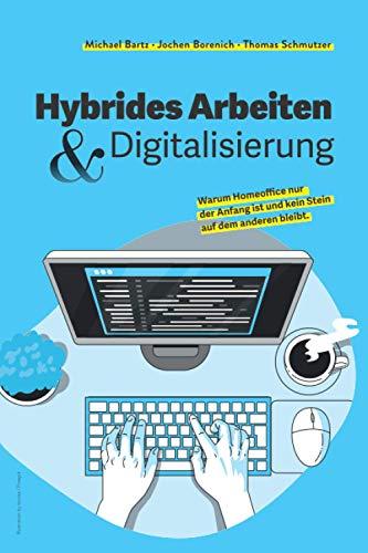 Hybrides Arbeiten & Digitalisierung: Warum Homeoffice erst der Anfang war und kein Stein auf dem anderen bleibt.