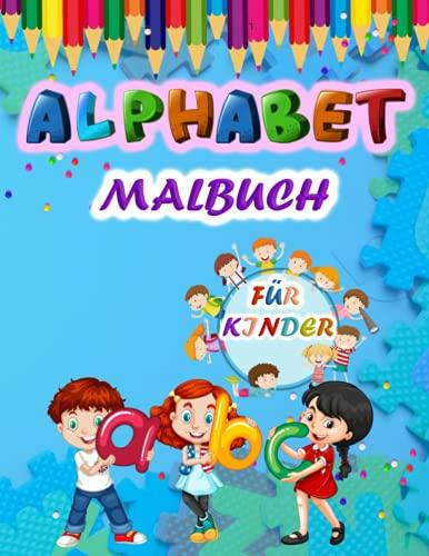 Alphabet Malbuch für Kinder: Großes ABC-Malbuch für Kinder, Jungen und Mädchen. Ideales Alphabet-Malbuch für Kleinkinder, Kindergartenkinder und Vorschulkinder, die gerade schreiben lernen.