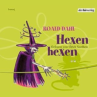 Hexen hexen                   Autor:                                                                                                                                 Roald Dahl                               Sprecher:                                                                                                                                 Ulrich Noethen                      Spieldauer: 4 Std. und 24 Min.     157 Bewertungen     Gesamt 4,4