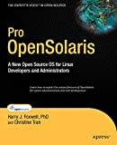Pro OpenSolaris: A New Open Source OS for Linux Developers and Administrators (Expert s Voice in Open Source)
