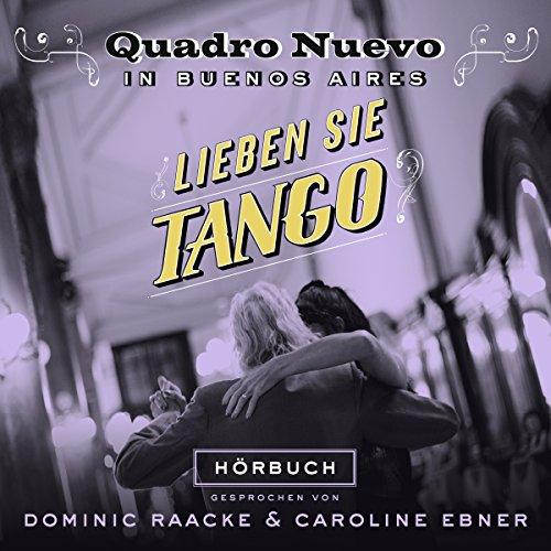 Lieben Sie Tango? Quadro Nuevo in Buenos Aires audiobook cover art