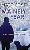 Mainely Fear (A Goff Langdon Mainely Mystery)