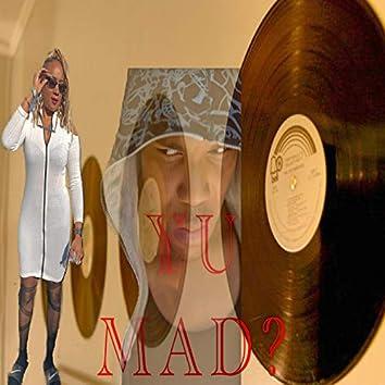 Yu Mad?