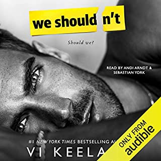 We Shouldn't                   Written by:                                                                                                                                 Vi Keeland                               Narrated by:                                                                                                                                 Sebastian York,                                                                                        Andi Arndt                      Length: 8 hrs and 36 mins     35 ratings     Overall 4.5